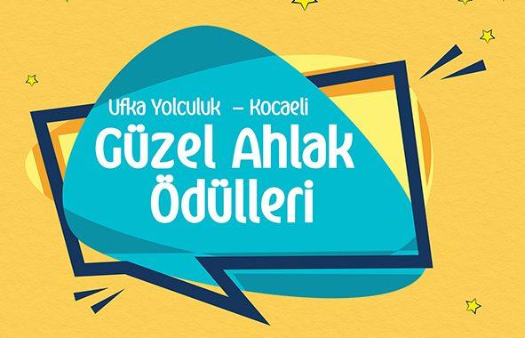 """UFKA YOLCULUK – 7 """"GÜZEL AHLÂK ÖDÜLLERİ"""" SAHİPLERİNİ BULUYOR!"""